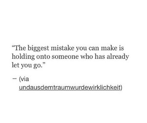 let go, someone, and biggest mistake image