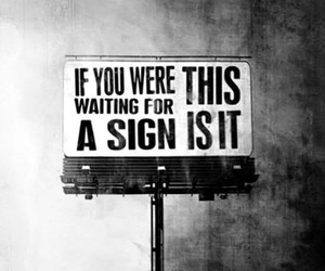 sign, quotes, and black and white image