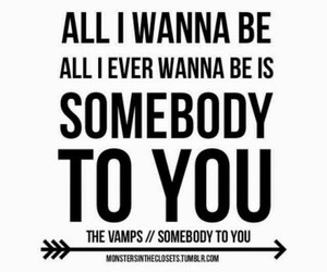 the vamps, Lyrics, and somebody to you image