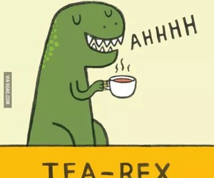 tea, funny, and t-rex image