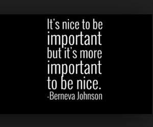 be nice, important, and inspiration image