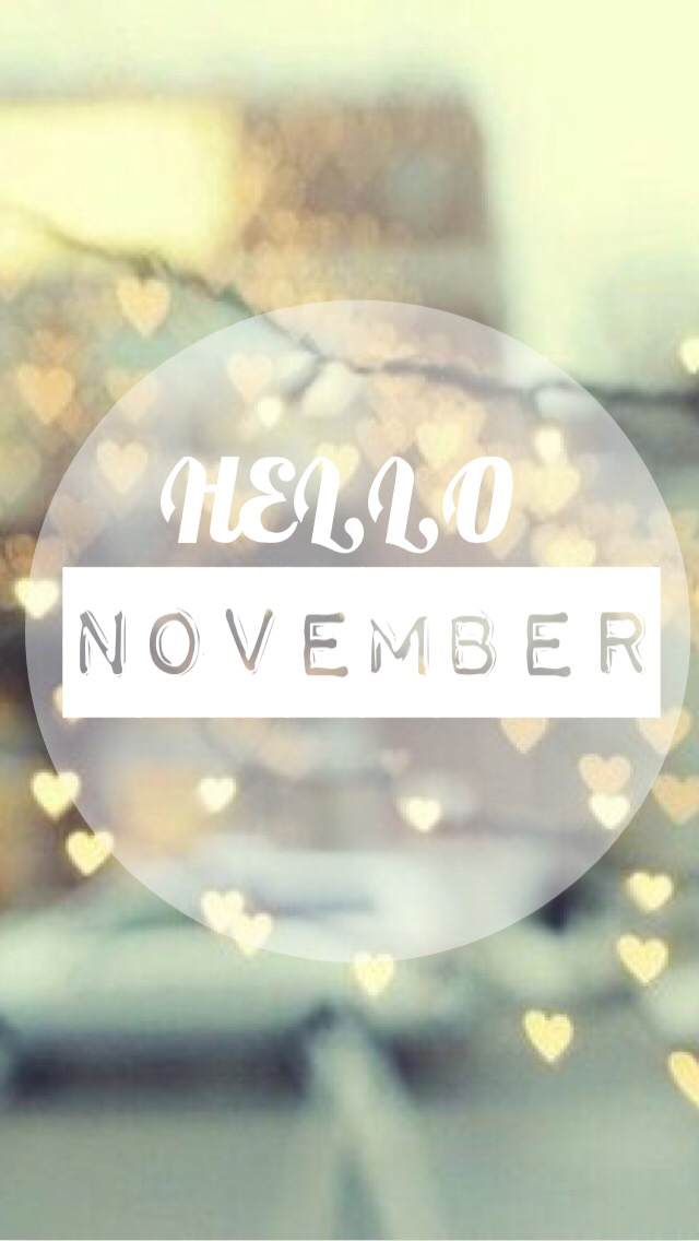 Hello November Shared By Zoé On We Heart It