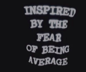average, quotes, and fear image