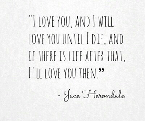 love, quotes, and jace image