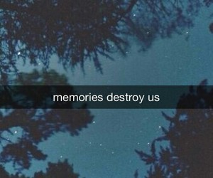 memories, sad, and destroy image