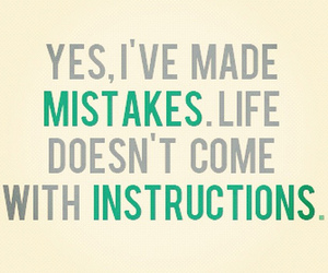 life, mistakes, and quote image