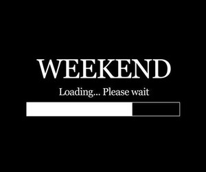 weekend, loading, and wait image