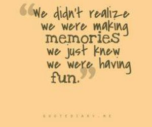 quotes, memories, and fun image