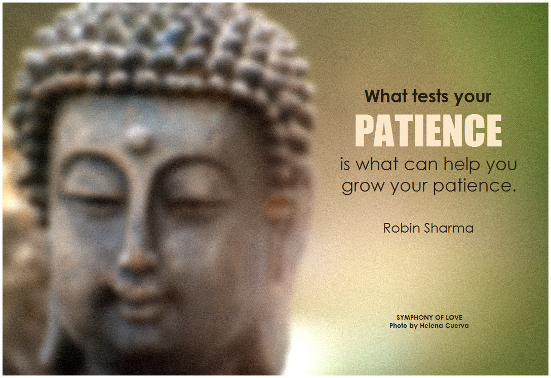 What Tests Your Patience Is What Can Help You Grow Your Patience