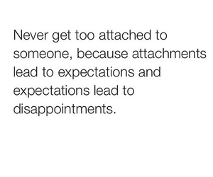 expectations, it sucks, and dont get attached image