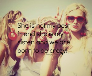 best friend, crazy, and sister image