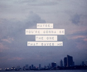 quote, wonderwall, and Save Me image