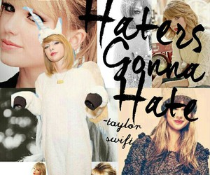 1989, Taylor Swift, and haters gonna hate image