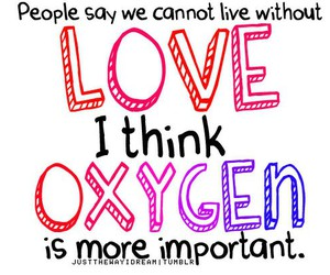 love, oxygen, and funny image