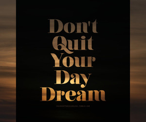 day dream, life, and quotes image