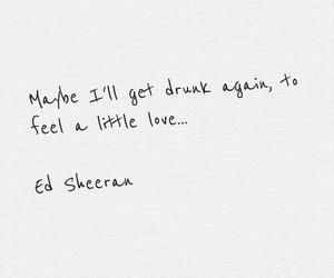 ed sheeran, drunk, and love image