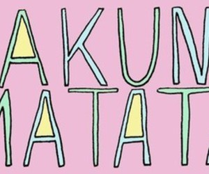 hakuna matata, pink, and quote image