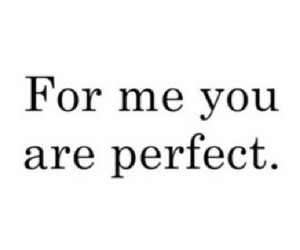 perfect, love, and you image