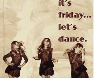 dance, friday, and quote image