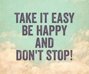 happy, Easy, and don't stop image
