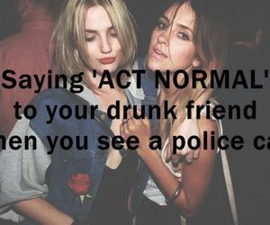 drunk, friends, and police image