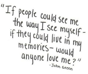 quotes, john green, and memories image