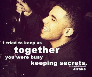 Drake, quote, and secrets image