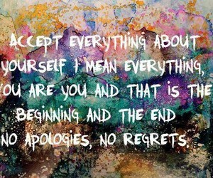 accept, everything, and no regrets image