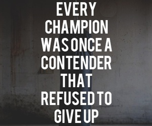 quotes, champion, and life image