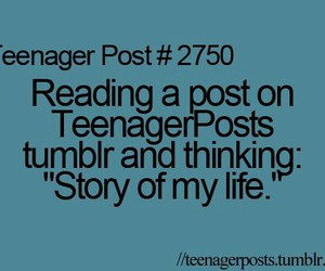 teenager post, tumblr, and story of my life image