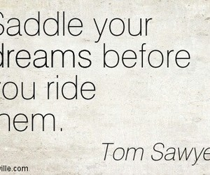 dreams, quote, and tom sawyer image