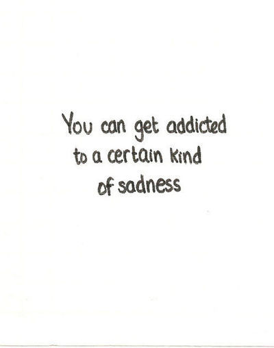 sadness, quote, and addicted image