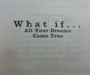 come, dreams, and if image