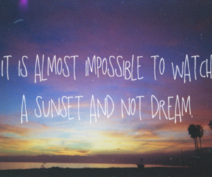 Dream, sunset, and quote image