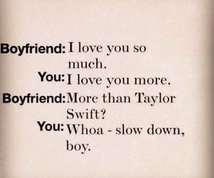 Taylor Swift, boyfriend, and love image