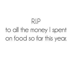 food, money, and rip image