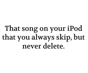 always, ipod, and your image