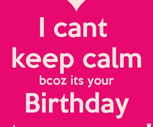 birthday, keep calm, and hbd image