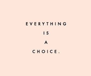 quotes, choice, and life image