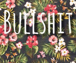 background, bullshit, and flowers image