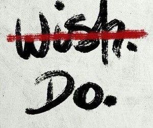 wish, do, and quote image