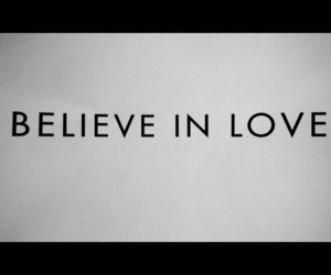 love, believe, and text image