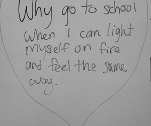 school, fire, and quotes image