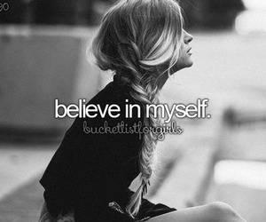 believe, quote, and bucket list image