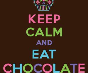 chocolate, keep calm, and eat image