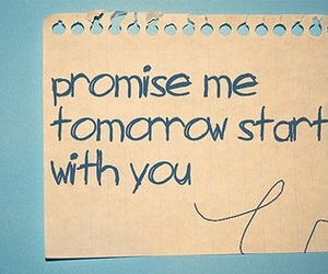promise, text, and tomorrow image