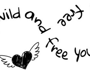 free, young wild and free, and quote image