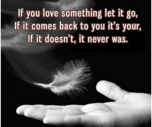 let go, love, and yours image