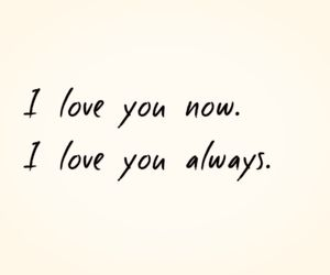 always, I Love You, and now image
