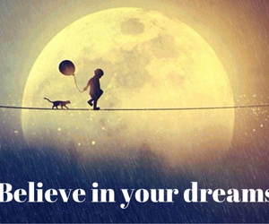 Dream, believe, and child image